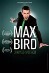 Max Bird dans L'Encyclo-spectacle -