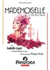 Mademoiselle - le spectacle musical -