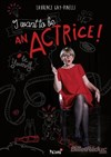 Laurence Gay-Pinelli dans I want ton be an Actrice -