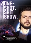 William Pilet dans One-Shot, Shit Show -