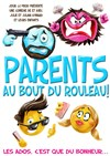 Parents au bout du rouleau ! -
