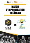 Match d'Impro : La Tiff vs Les Guily -