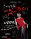 Laurence Gay-Pinelli dans I want to be an Actrice -