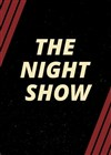The Night Show -