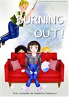Burning Out ! -