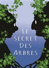 Le secret des arbres -