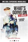 What's going on | Le concert -