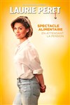 Laurie Peret dans Spectacle alimentaire en attendant la pension -