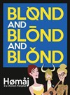 Blond and Blond and Blond -