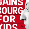 Gainsbourg for kids -